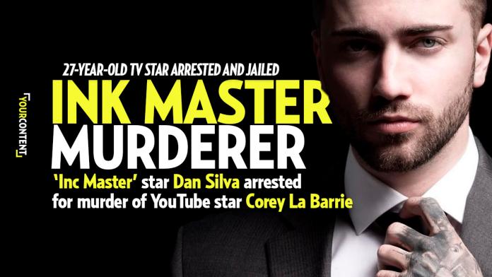 'Ink Master' Star Daniel Silva Arrested for Murder of YouTube Star Corey La Barrie