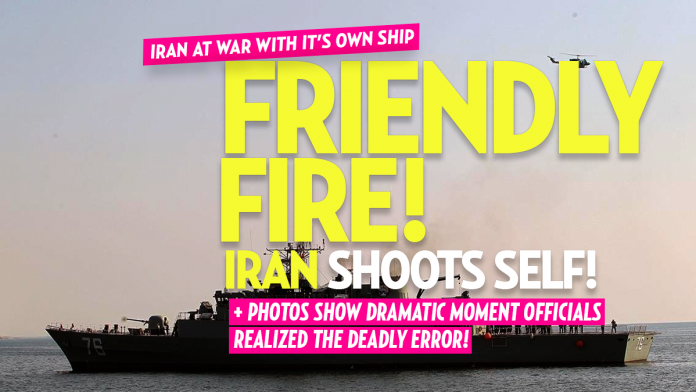 Iranian Navy Fires Shot and Sunk One of It's Own Naval Ships by Mistake Sunday Evening
