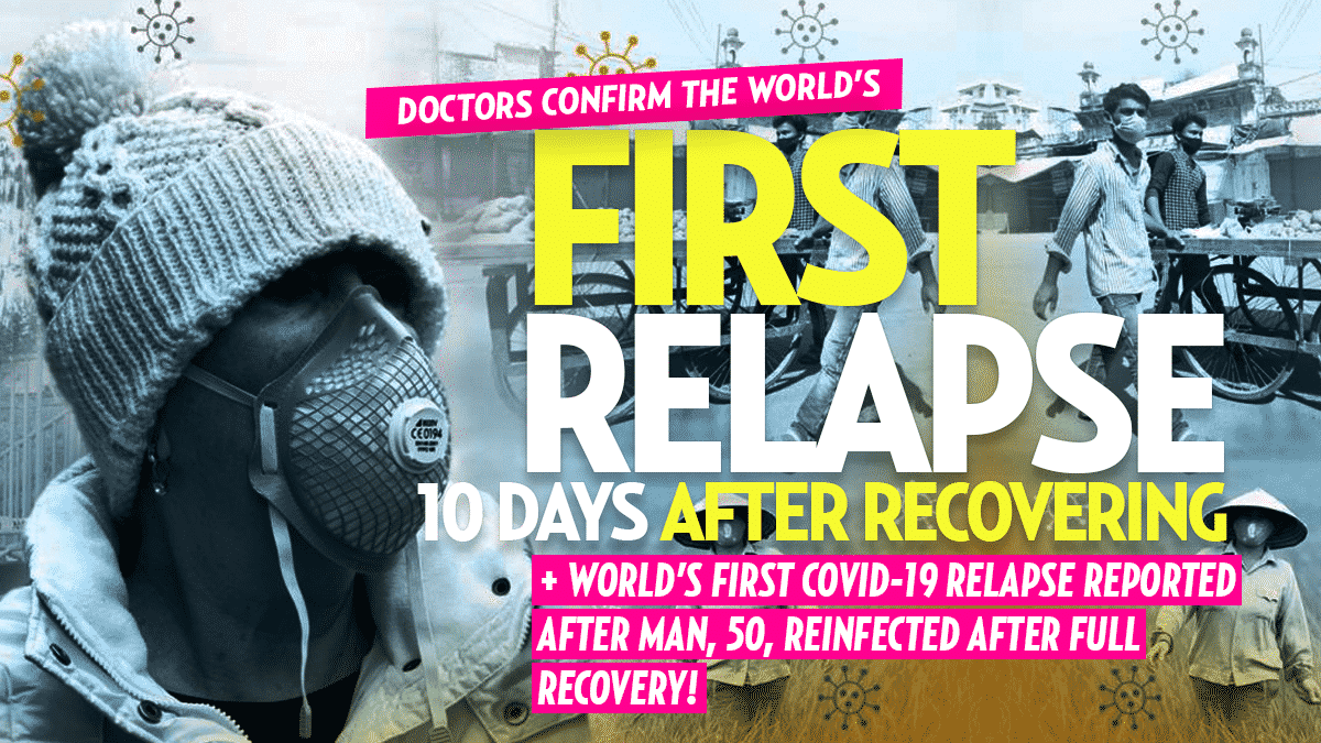 50-year-old Man Becomes World's First Reported COVID-19 Relapse, 10 Days After a 'Full Recovery'