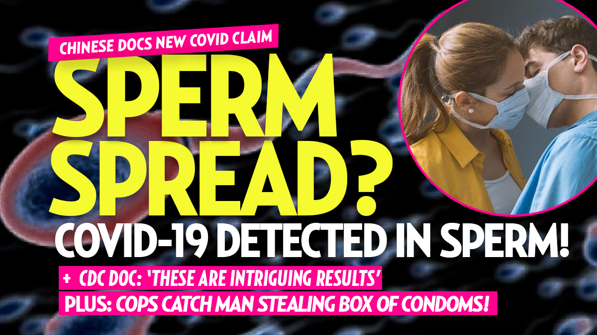 SPERM SPREAD? Coronavirus 'Detected in Semen' of Man with COVID-19: Doctors