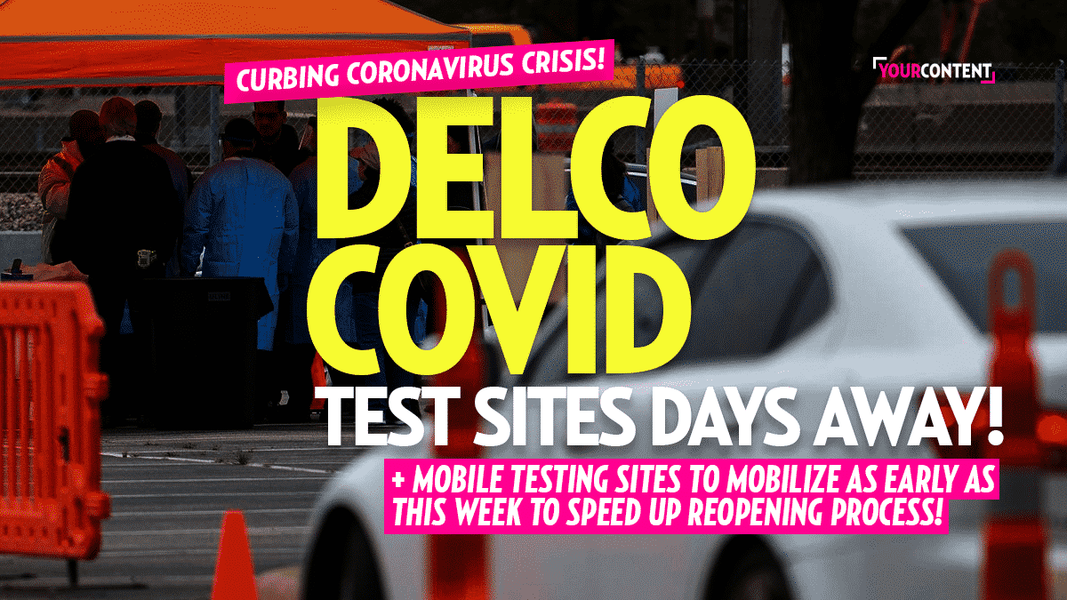 Delco Mobilizes Additional COVID-19 Testing Sites to Speed Up Reopening Process and Curb Spread