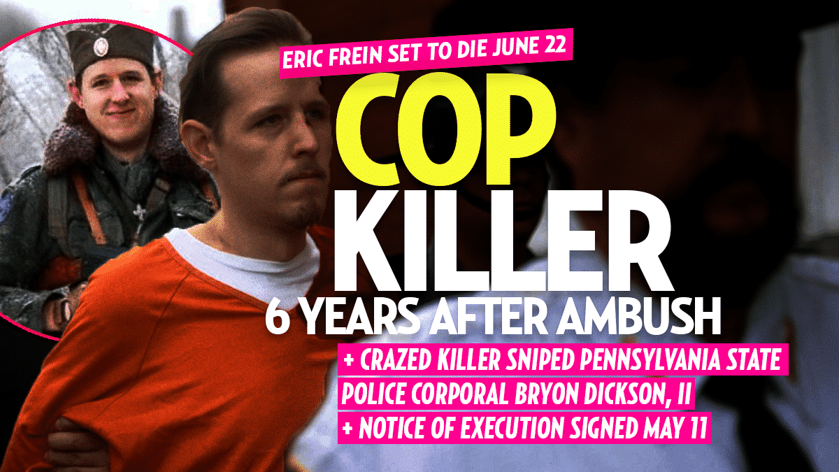 Execution Notice Signed for Eric Frein 6 Years After Ambushing Pa. State Police Cpl. Bryon Keith Dickson, II