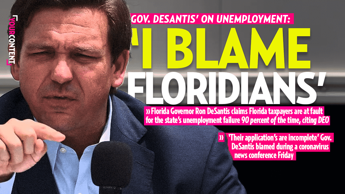 Florida Gov. DeSantis Blames Unemployment on Residents: '9 Times Out of 10 It's On Applicants'