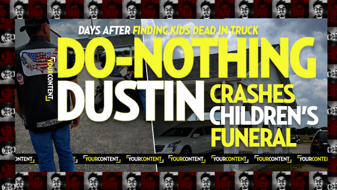 Do-Nothing Dustin CRASHES Funeral for His 2 Dead Children After Leaving Them to Die in Truck