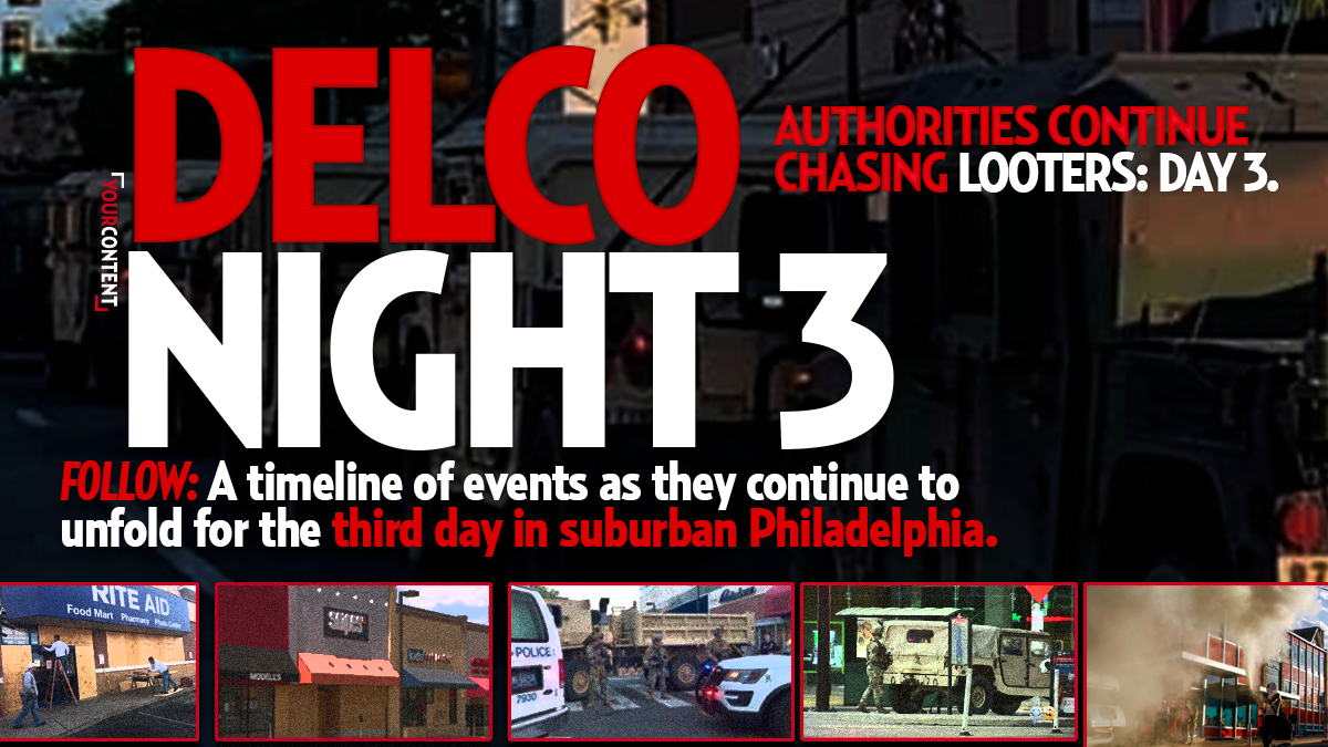 Delco's THIRD Day of Looting, Burglaries and Lawlessness: Follow Live Updates